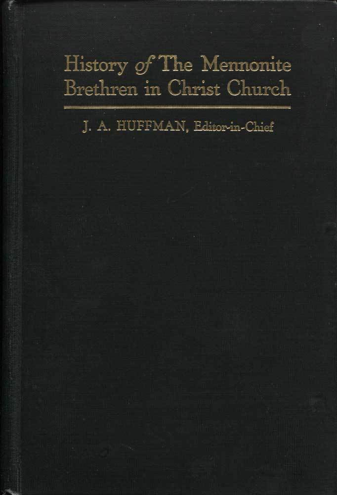 History of the Mennonite Brethren in Christ Church Jasper Abraham Huffman