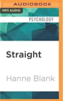 Straight: The Surprising Short History of Heterosexuality