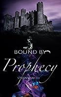 Bound by Prophecy: Volume 3 (Bound Series)