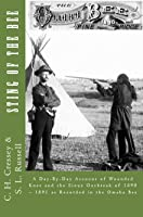 Sting of the Bee: A Day-By-Day Account of Wounded Knee And The Sioux Outbreak of 1890--1891 as Recorded in The Omaha Bee