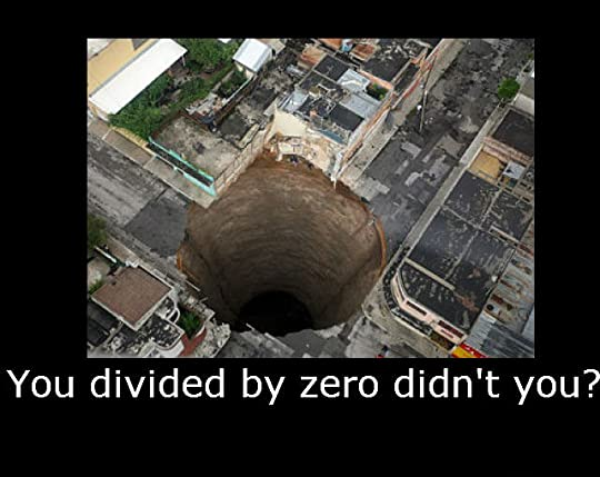 you divided by zero, didn't you?