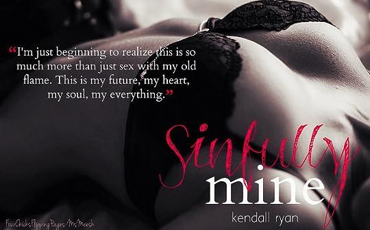 #SinfullyMine_kendallRyan