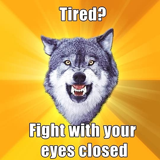 Tired photo courage-wolf-fight-with-your-eyes-closed.jpg