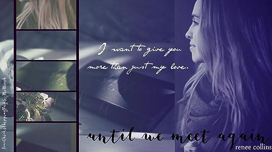 #UntilWeMeetAgain