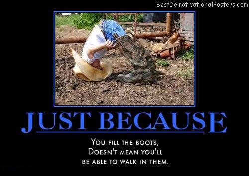 just because cowboy boot fail humor best demotiv