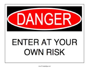 own risk