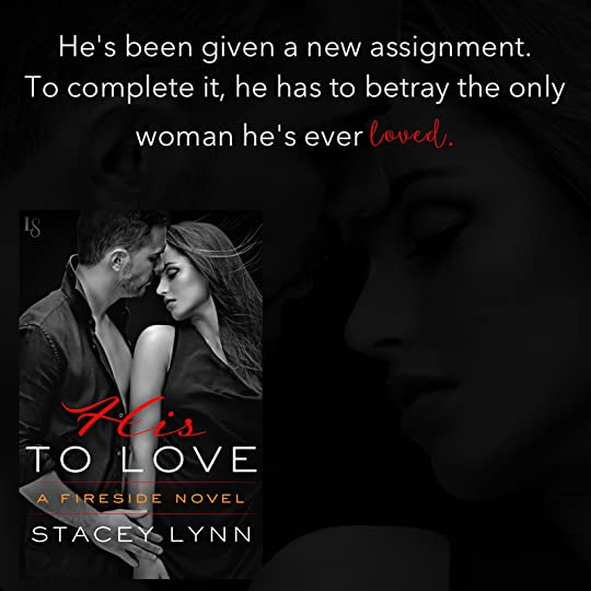 His to Love (Fireside, #1) by Stacey Lynn